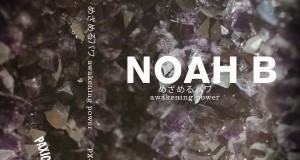 Noah B – Awakening Power