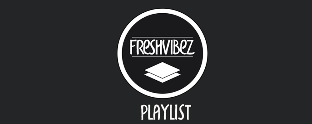 FreshVibez – Let's Chill #32